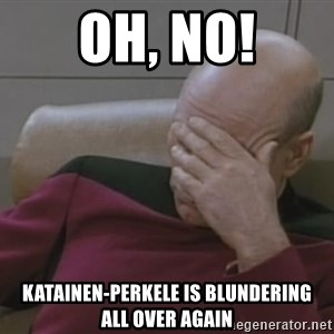 Picard - oh, no! Katainen-PERKELE is blundering   all over again