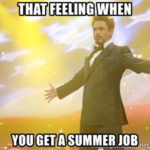 tony stark- that feeling when - That Feeling When You Get A Summer Job
