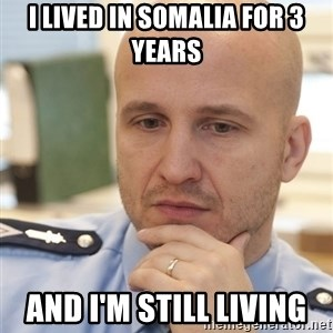 riepottelujuttu - I LIVED IN SOMALIA FOR 3 YEARS AND I'M STILL LIVING