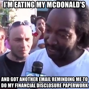 Charles Ramsey - i'm eating my mcdonald's and got another email reminding me to do my financial disclosure paperwork