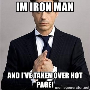 Robert Downey Jr. - IM iron man And I've taken OveR hot page!