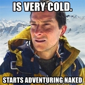 Kai mountain climber - IS VERY COLD.  STARTS ADVENTURING NAKED