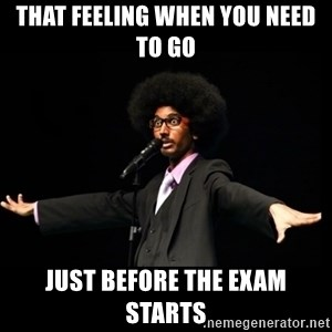 AFRO Knows - that feeling when you need to go just before the exam starts