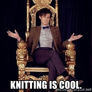 Hipster Doctor Who -                Knitting is cool.