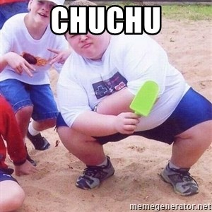 American Fat Kid - chuchu