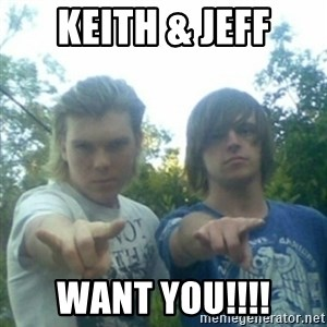 god of punk rock - keith & jeff want you!!!!