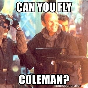 Clarence Boddicker - Can you fly coleman?