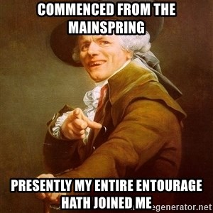Joseph Ducreux - commenced from the mainspring presently my entire entourage hath joined me