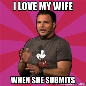 Mark Driscoll - I love my wife when she submits