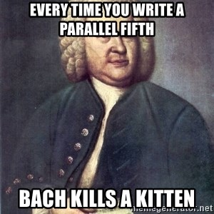 J.S. Bach - Every time you write a parallel Fifth Bach kills a Kitten