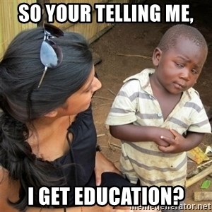 So You're Telling me - so your telling me, i get education?