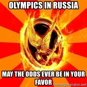 Typical fan of the hunger games - olympics in russia may the odds ever be in your FAVOR