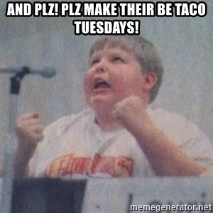 The Fotographing Fat Kid  - And plz! Plz make their be TaCo Tuesdays!