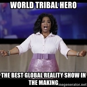 free giveaway oprah - World Tribal Hero The Best Global Reality Show in the Making