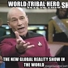 Patrick Stewart WTF - World Tribal Hero The New Global Reality Show in the World