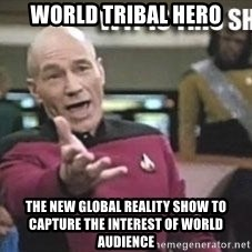 Patrick Stewart WTF - World Tribal Hero The New Global Reality Show to Capture the Interest of World Audience