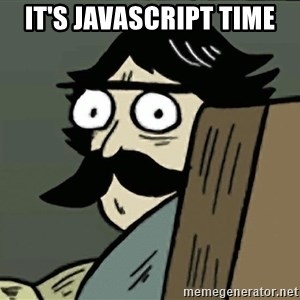 StareDad - IT's JAVASCRIPT TIME
