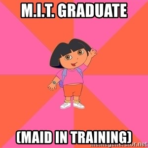 Noob Explorer Dora - m.i.t. graduate (Maid in training)