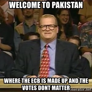 DrewCarey - Welcome to Pakistan Where the ECB is made up and the votes dont matter