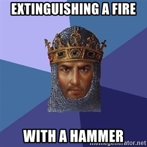 Age Of Empires - extinguishing a fire with a hammer