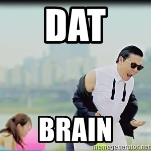 Psy's DAT ASS - DAT BRAIN