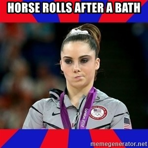 Mckayla Maroney Does Not Approve - HORSE ROLLS AFTER A BATH