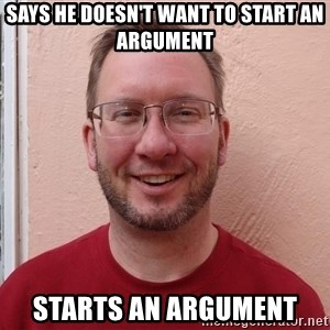 Asshole Christian missionary - says he doesn't want to start an argument starts an argument