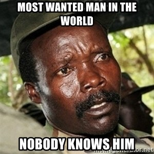 Good Guy Joe Kony - MOST WANTED MAN IN THE WORLD NOBODY KNOWS HIM