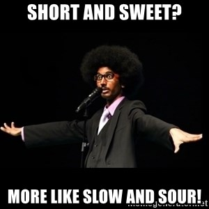 AFRO Knows - short and sweet? more like slow and sour!