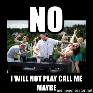 DJ pushes girl in the face - No I will not play call me maybe