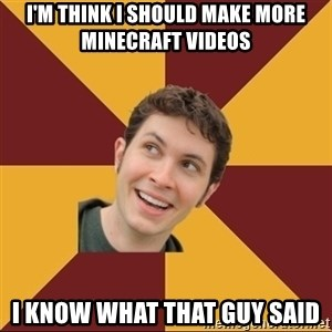 Tobuscus - I'M THINK I SHOULD MAKE MORE MINECRAFT VIDEOS I KNOW WHAT THAT GUY SAID