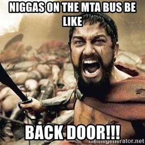 Esparta - Niggas on the mta bus be like back door!!!