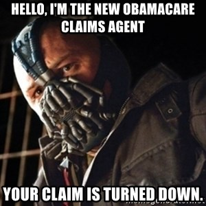 Only then you have my permission to die - Hello, I'm the new obamacare claims agent your claim is turned down.