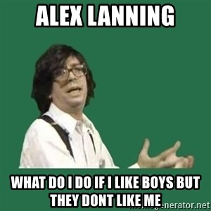 Peter Capusotto - alex lanning what do i do if i like boys but they dont like me