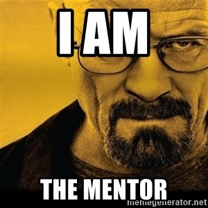 Walter White (Breaking Bad) - I AM THE MENTOR
