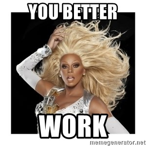 Rupaul Fabulous - You Better work