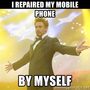 Tony Stark Expo - I repaired my mobile phone by myself