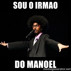 AFRO Knows - Sou O Irmao Do Manoel