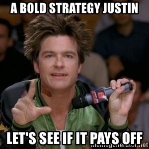 Bold Strategy Cotton - A bold strategy justin let's see if it pays off