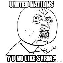 Y U SO - United nations Y U No Like Syria?