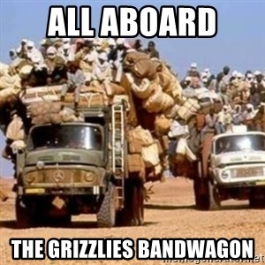 BandWagon - All abOard  The grizzlies bandwagon