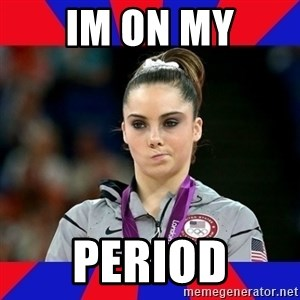 Mckayla Maroney Does Not Approve - IM ON MY PERIOD