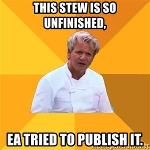 Confused Ramsey - This stew is so unfinished, ea tried to publish it.