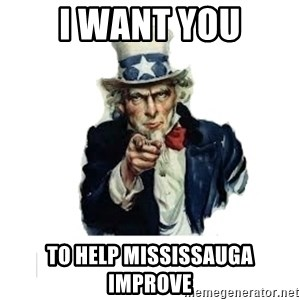I want you (No words) - I WANT YOU TO HELP MISSISSAUGA IMPROVE