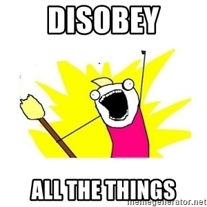 clean all the things blank template - DISOBEY ALL THE THINGS