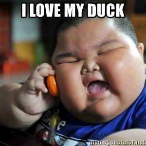fat chinese kid - I LOVE MY DUCK