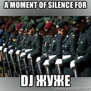 Moment Of Silence - A MOMENT OF SILENCE FOR DJ ЖУЖЕ