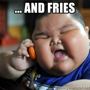 fat chinese kid - ... and fries