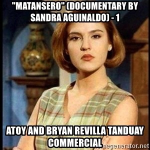 "Angelica Santibañez - ""Matansero"" (Documentary by Sandra Aguinaldo) - 1 Atoy and Bryan Revilla Tanduay Commercial"