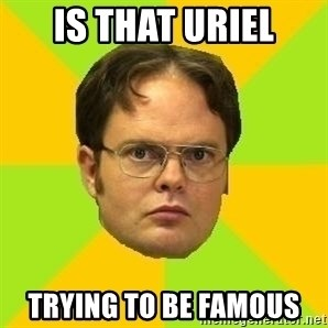 Courage Dwight - IS THAT URIEL TRYING TO BE FAMOUS